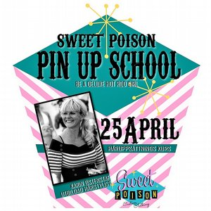 SWEET POISON PIN UP SCHOOL - 25 APRIL